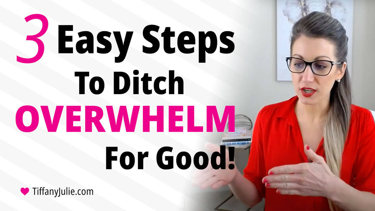 Ditch the overwhelm for good with these 3 steps